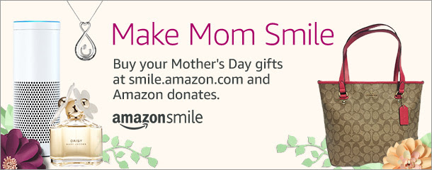 Banner reads: Make Mom Smile. Buy your Mother's Day gifts at smile.amazon.com and Amazon donates. ~amazonsmile